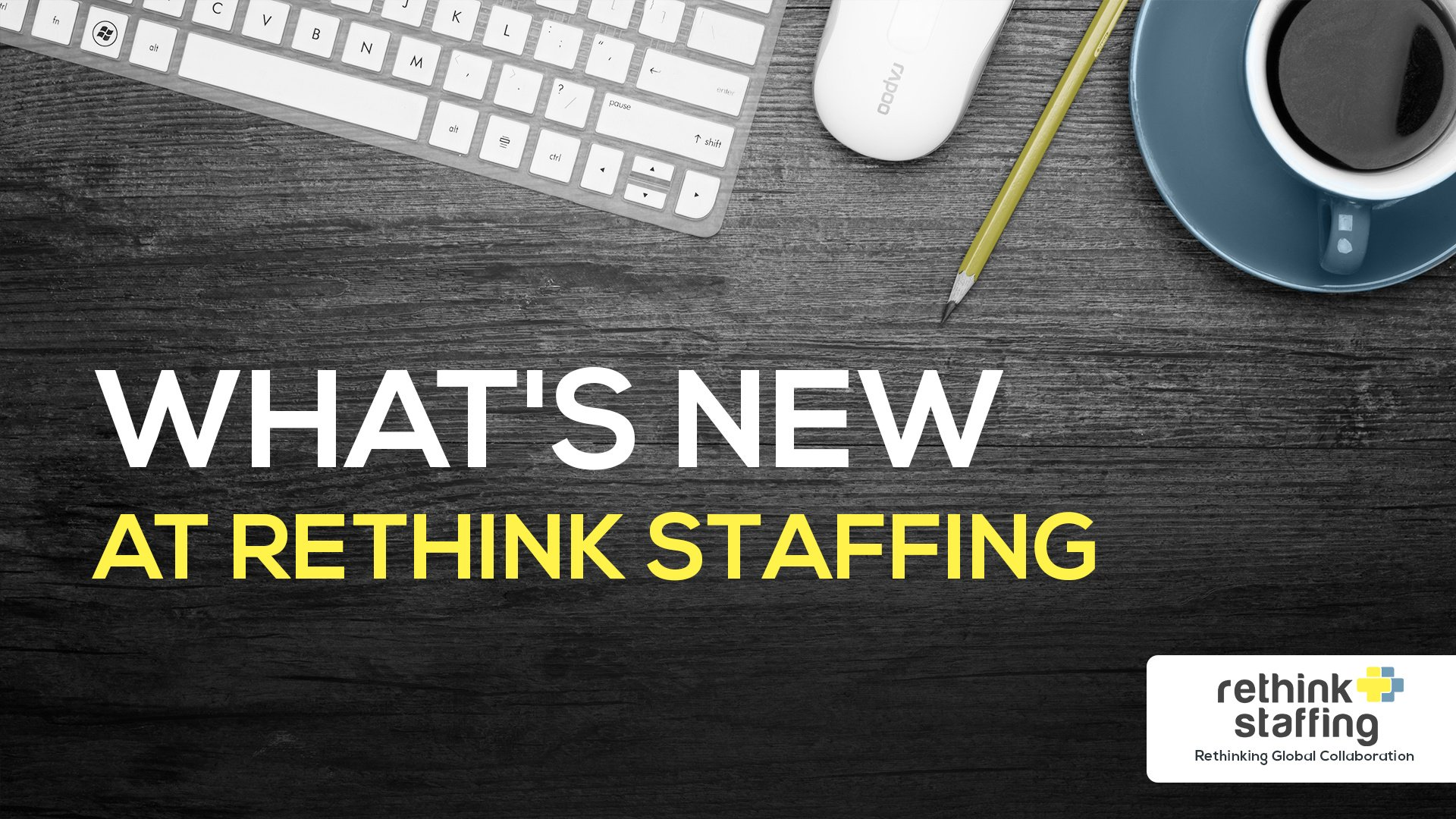 What is New at Rethink Staffing