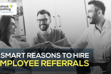 5 Smart Reasons to Hire Employee Referrals