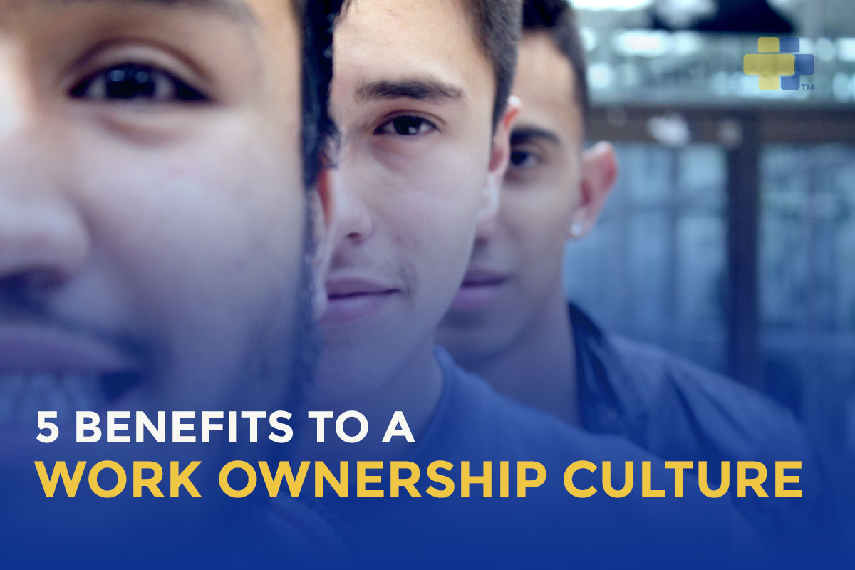 5 benefits to a work ownership culture