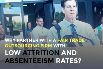 why partner with a fair trade outsourcing firm with low attrition and absenteeism rates