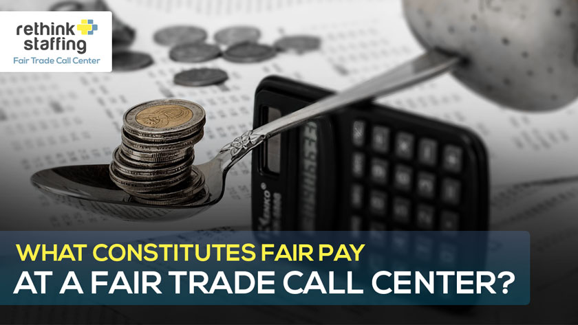 What Constitutes Fair Pay at a Fair Trade Call Center?