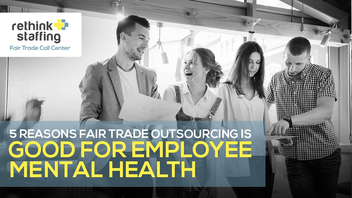 5 Reasons Why Fair Trade Outsourcing is Good for Employee Mental Health