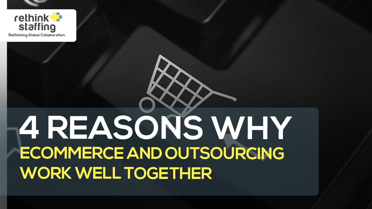 4 Reasons Why eCommerce and Outsourcing Work Well Together