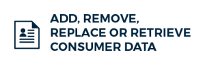 Add, Remove, Replace or Retrieve Consumer Data