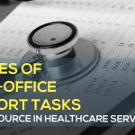 Three Types of Back-Office Support Tasks to Outsource in Healthcare Services