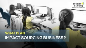 What is an Impact Sourcing Business?