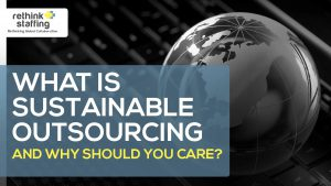 What is Sustainable Outsourcing and Why Should You Care?