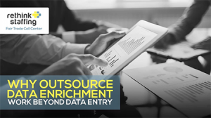 Why Outsource Data Enrichment Work Beyond Data Entry