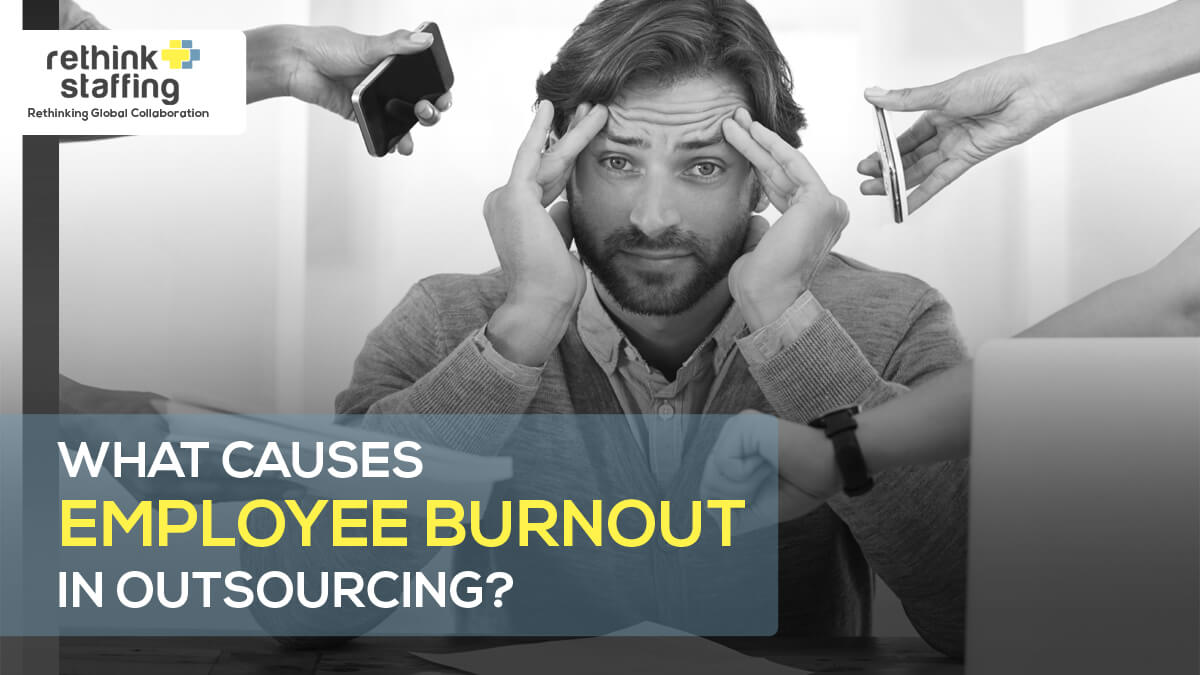 What Causes Employee Burnout in Outsourcing?