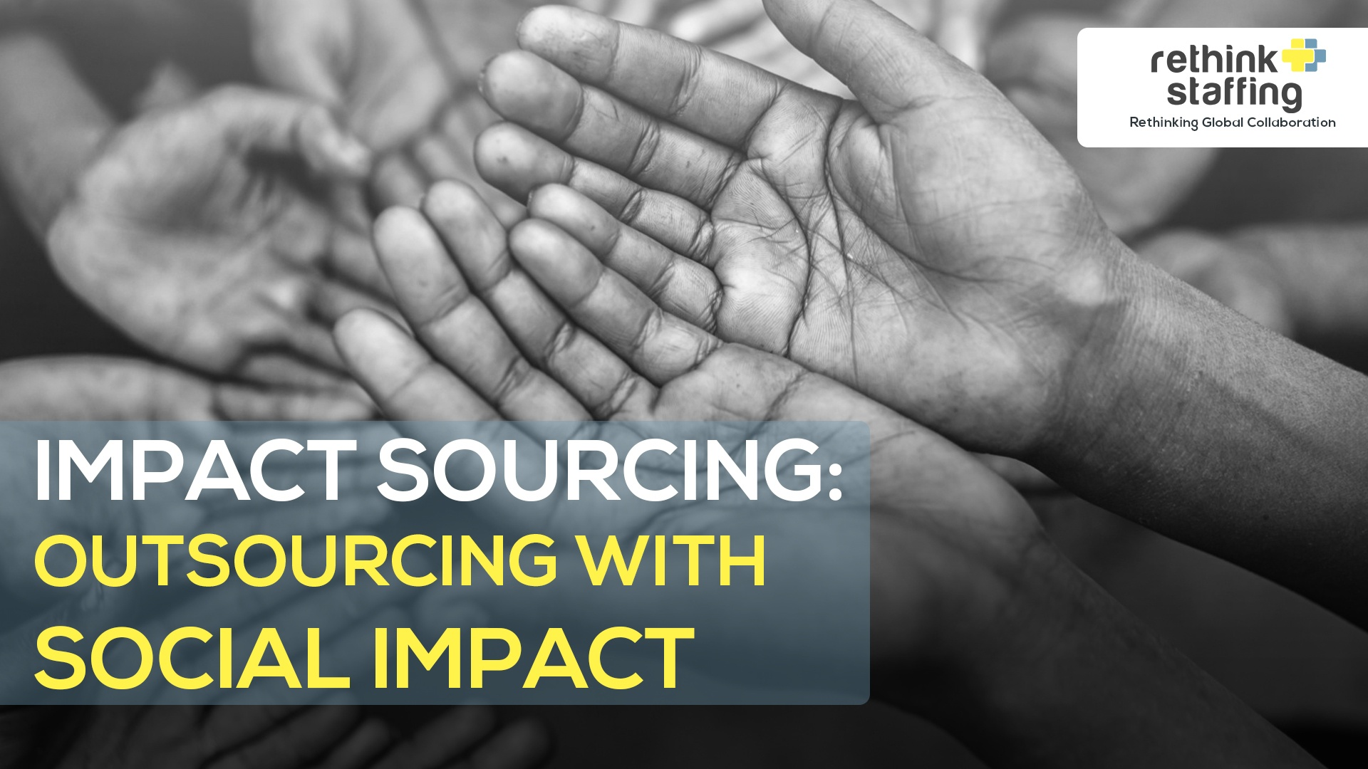 Impact Sourcing: Outsourcing with a Social Impact