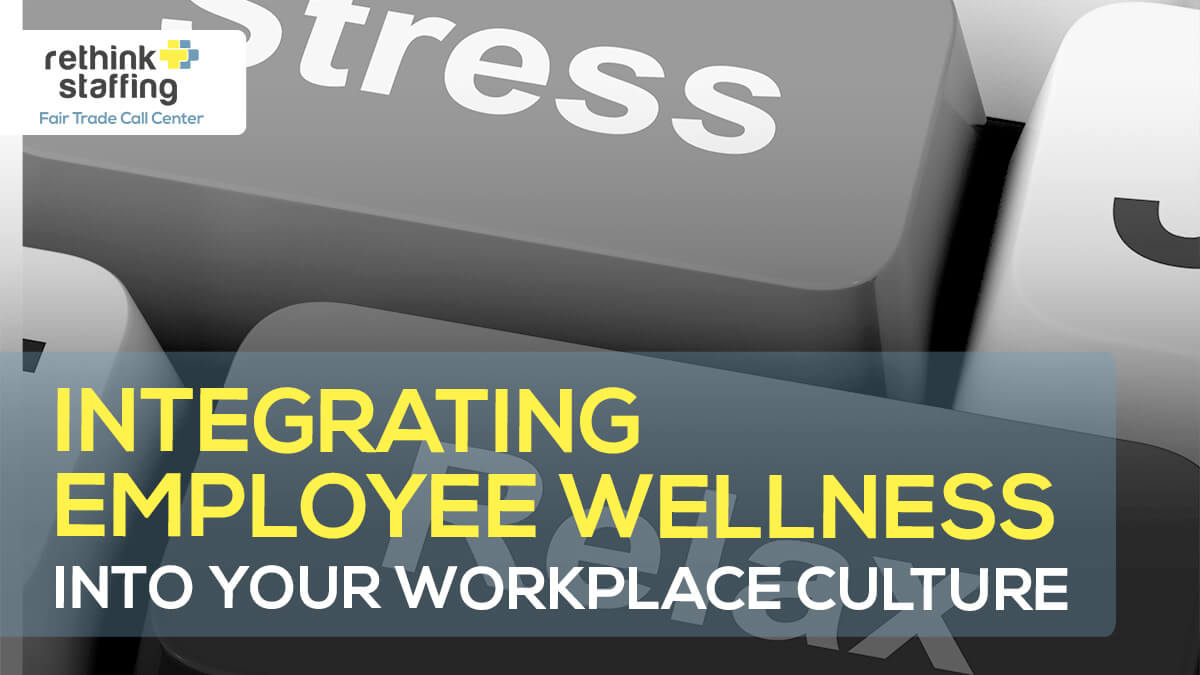 Integrating Employee Wellness Into Your Workplace Culture