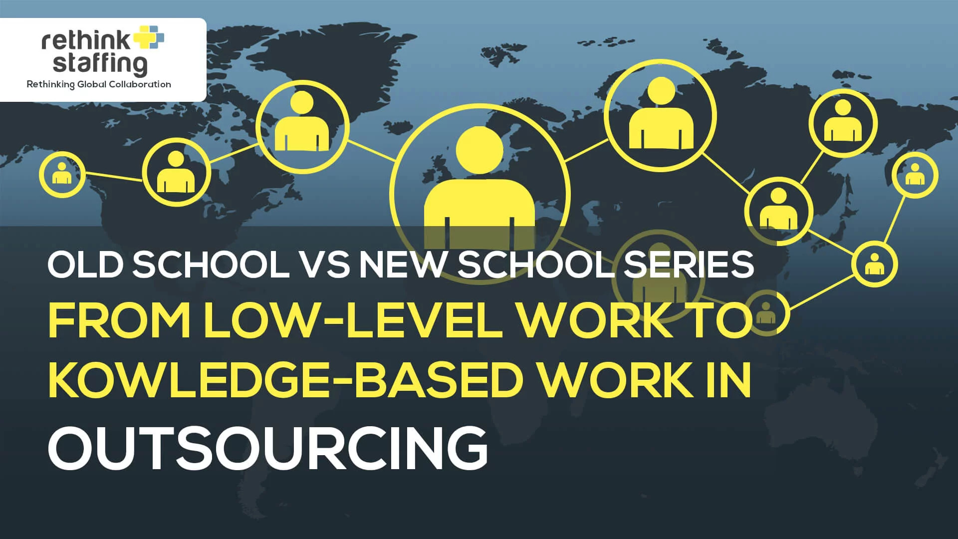 Old School vs New School Series: From Low-Level Work to Knowledge-Based Work in Outsourcing
