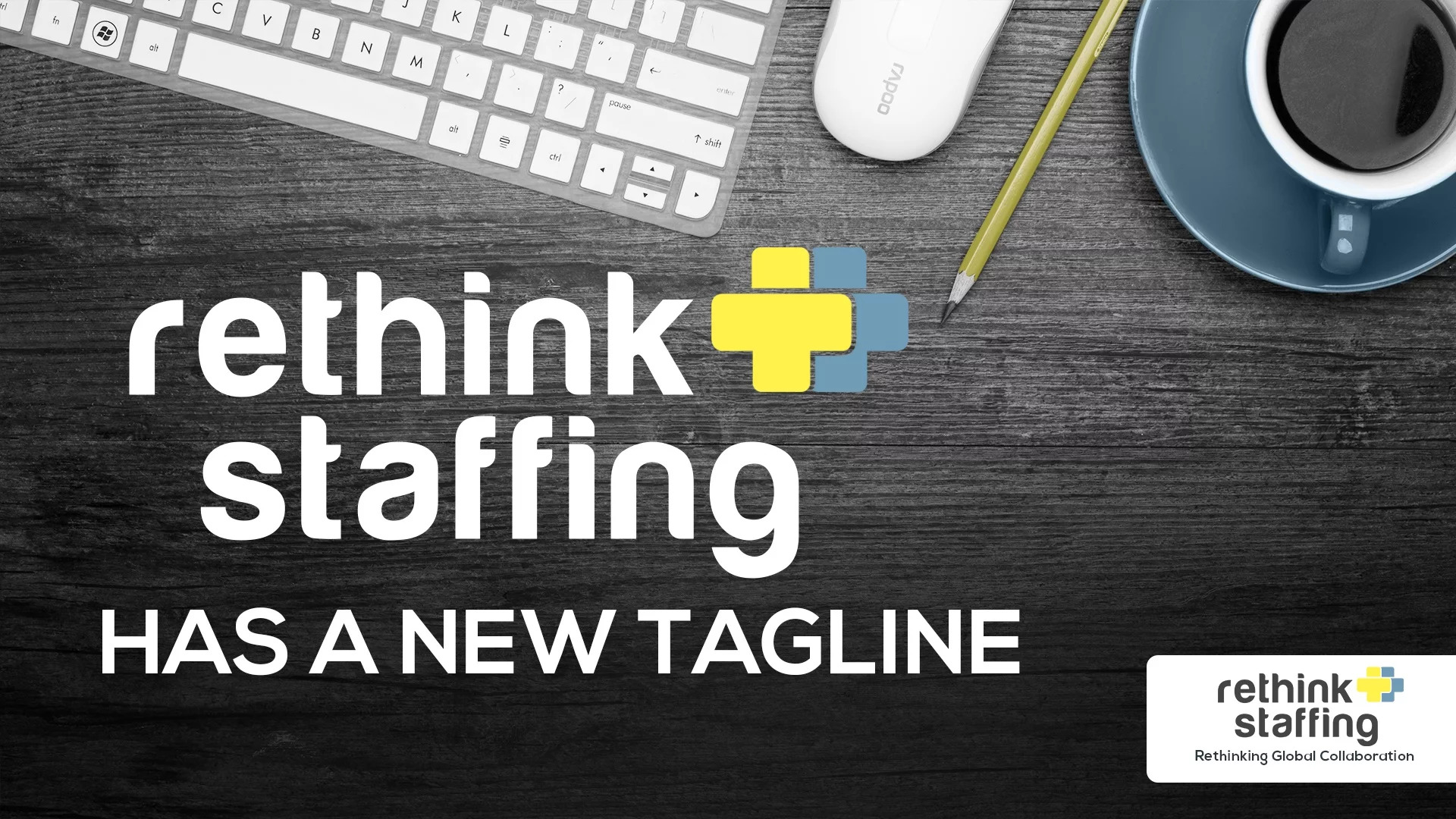 Rethink Staffing has a New Tagline