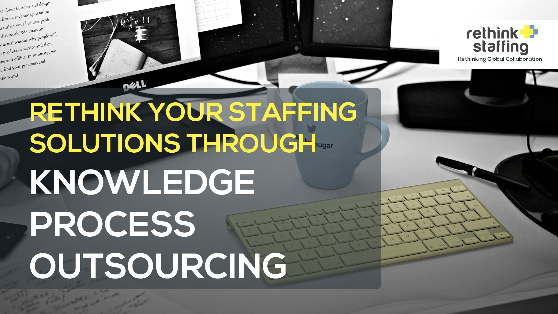 Rethink Your Staffing Solutions Through Knowledge Process Outsourcing
