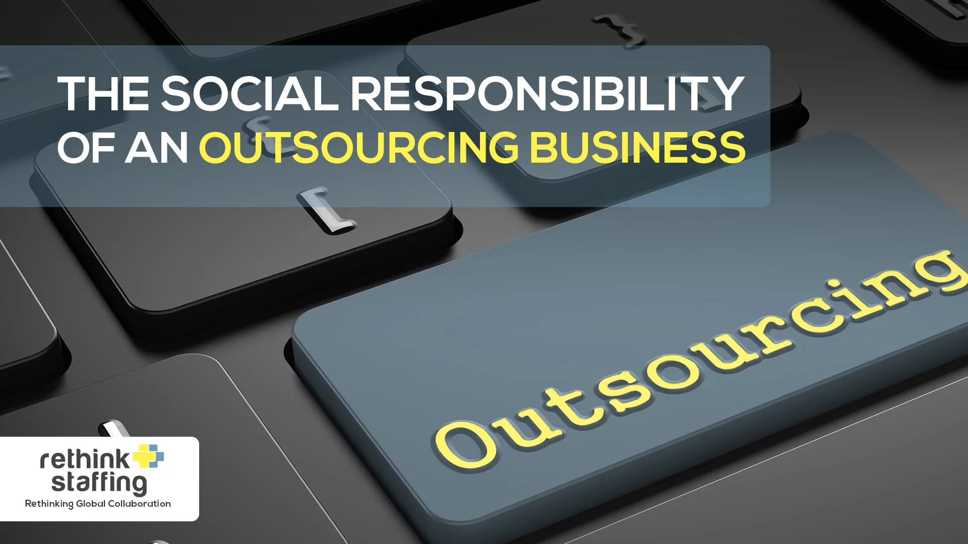 The Social Responsibility of an Outsourcing Business