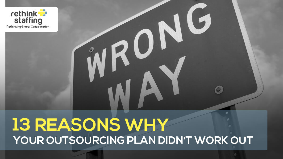 13 Reasons Why Your Outsourcing Plan Didn't Work Out
