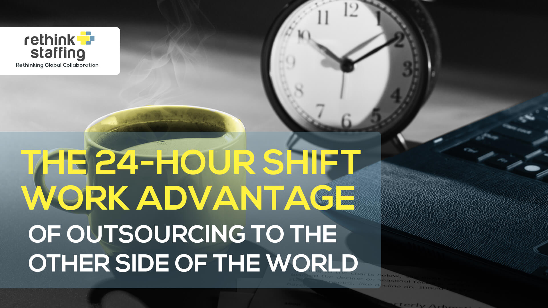The 24-Hour Shift Work Advantage of Outsourcing to the Philippines