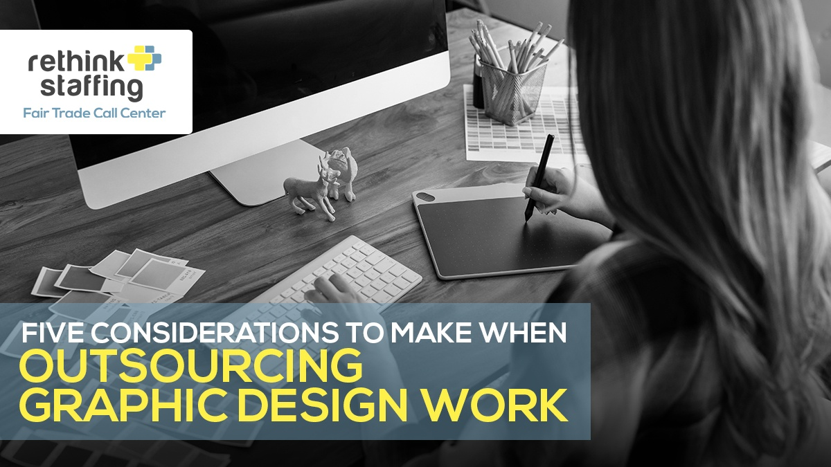 Five Considerations to Make When Outsourcing Graphic Design Work