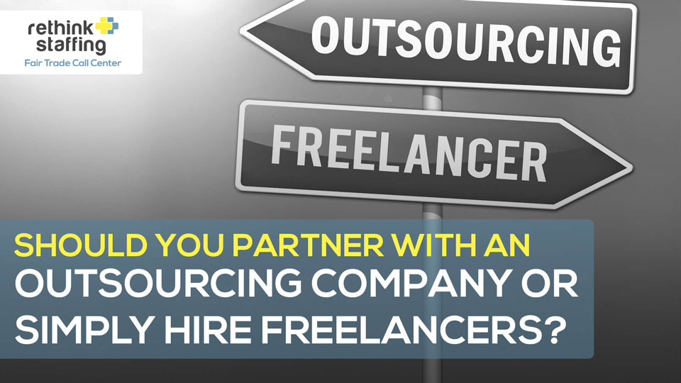 Should You Partner with an Outsourcing Company or Hire Freelancers?