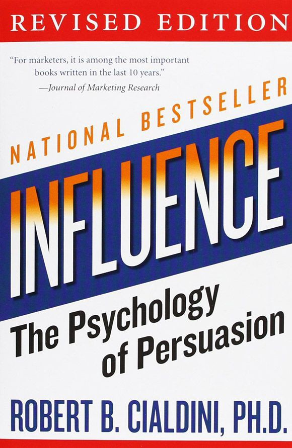 The Psychology of Persuasion by Robert Cialdini PhD
