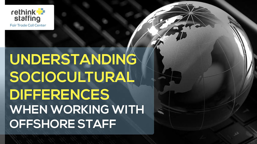 Understanding Sociocultural Differences When Outsourcing to Offshore Staff
