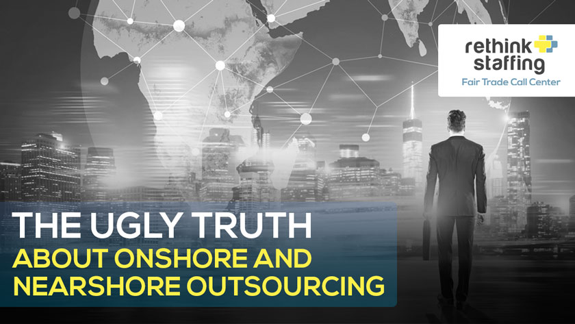 The Ugly Truth About Onshore and Nearshore Outsourcing
