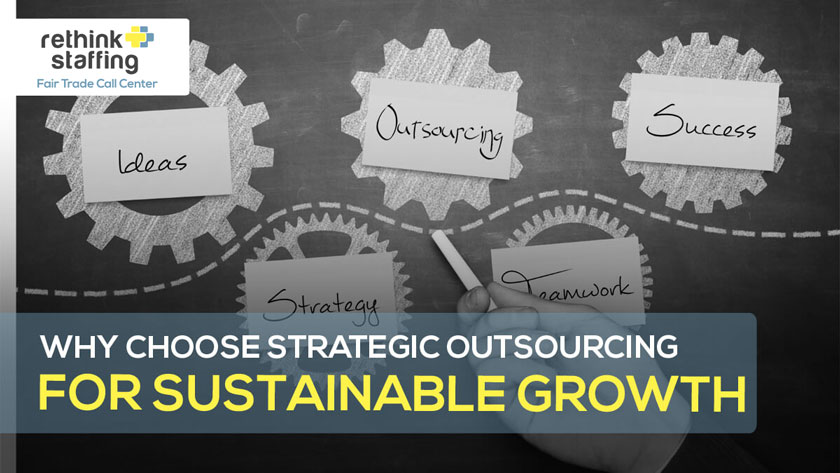 Why Choose Strategic Outsourcing for Sustainable Growth