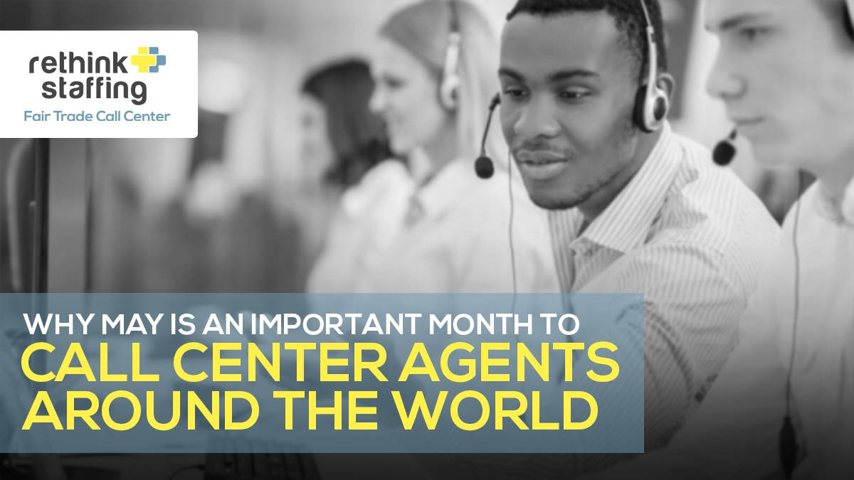 Why May Important Month Call Center Agents Around the World