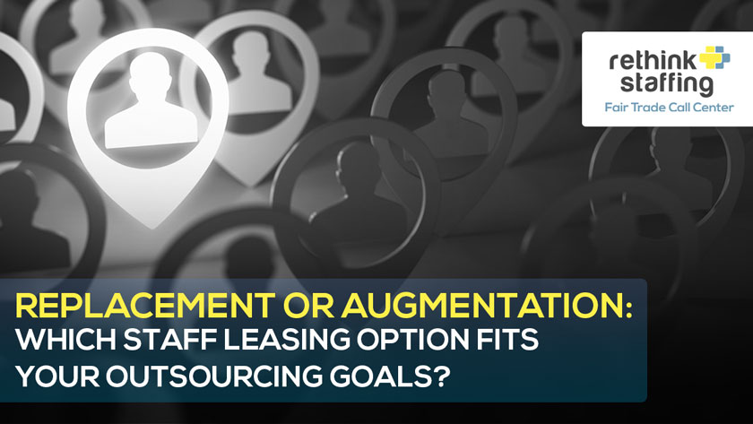 Replacement or Augmentation: Which Staff Leasing Option Fits Your Outsourcing Goals?