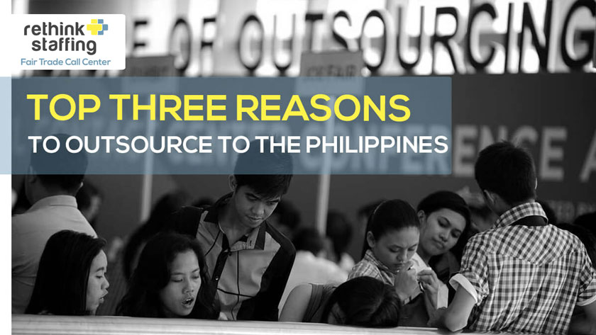 Top Three Reasons to Outsource to the Philippines
