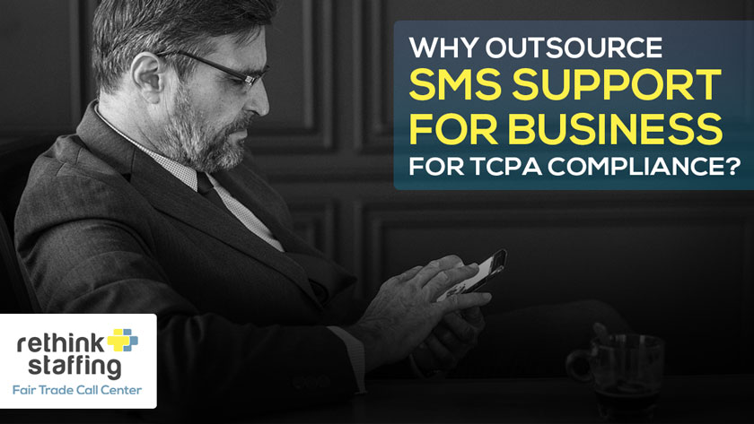 Why Outsource SMS Support for Business for TCPA Compliance