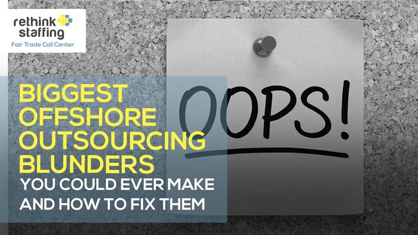 Biggest Offshore Outsourcing Blunders and How to Fix Them