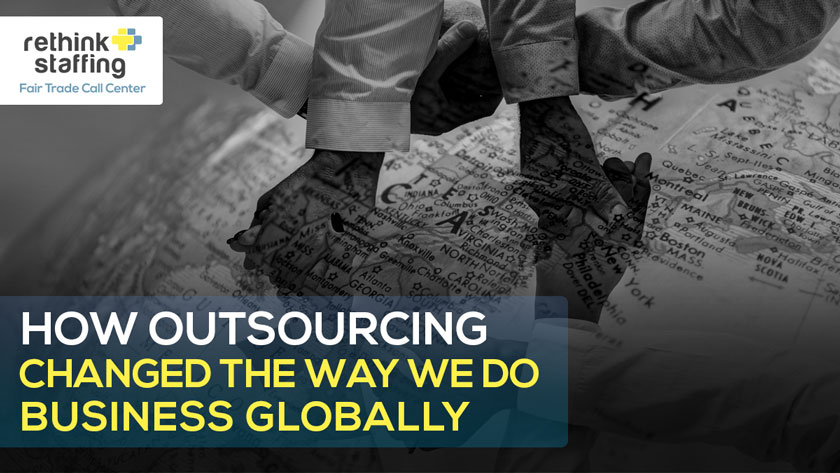 How Outsourcing Changed the Way We Do Business Globally