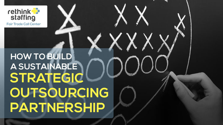 How to Build a Sustainable Strategic Outsourcing Partnership