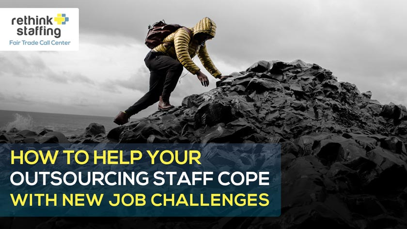 How to Help Your Outsourcing Staff Cope with New Job Challenges