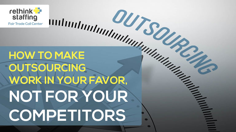 How to Make Outsourcing Work in Your Favor