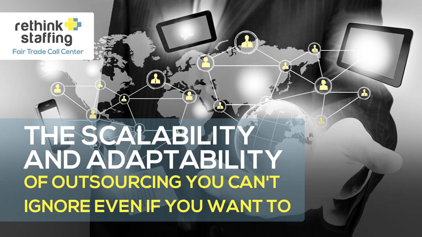 The Scalability and Adaptability of Outsourcing You Can't Ignore Even If You Want To