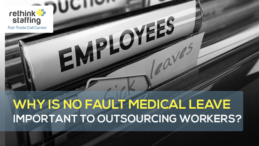 Why is No Fault Medical Leave Important to Outsourcing Workers?