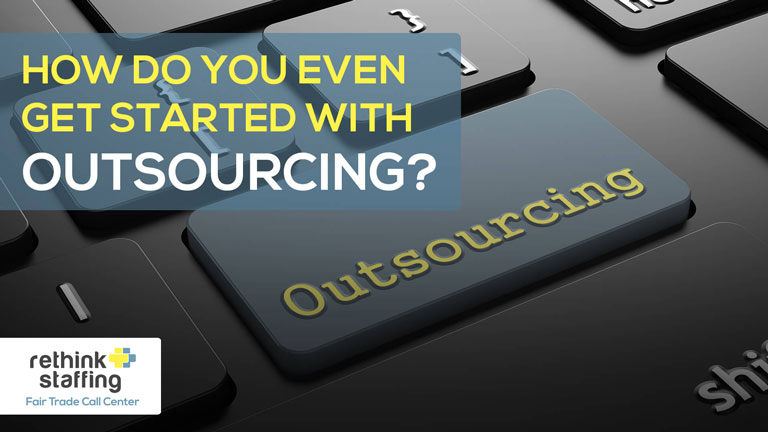 How Do You Even Get Started with Outsourcing?