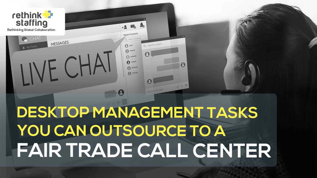 Desktop Management Tasks You Can Outsource to a Fair Trade Call Center
