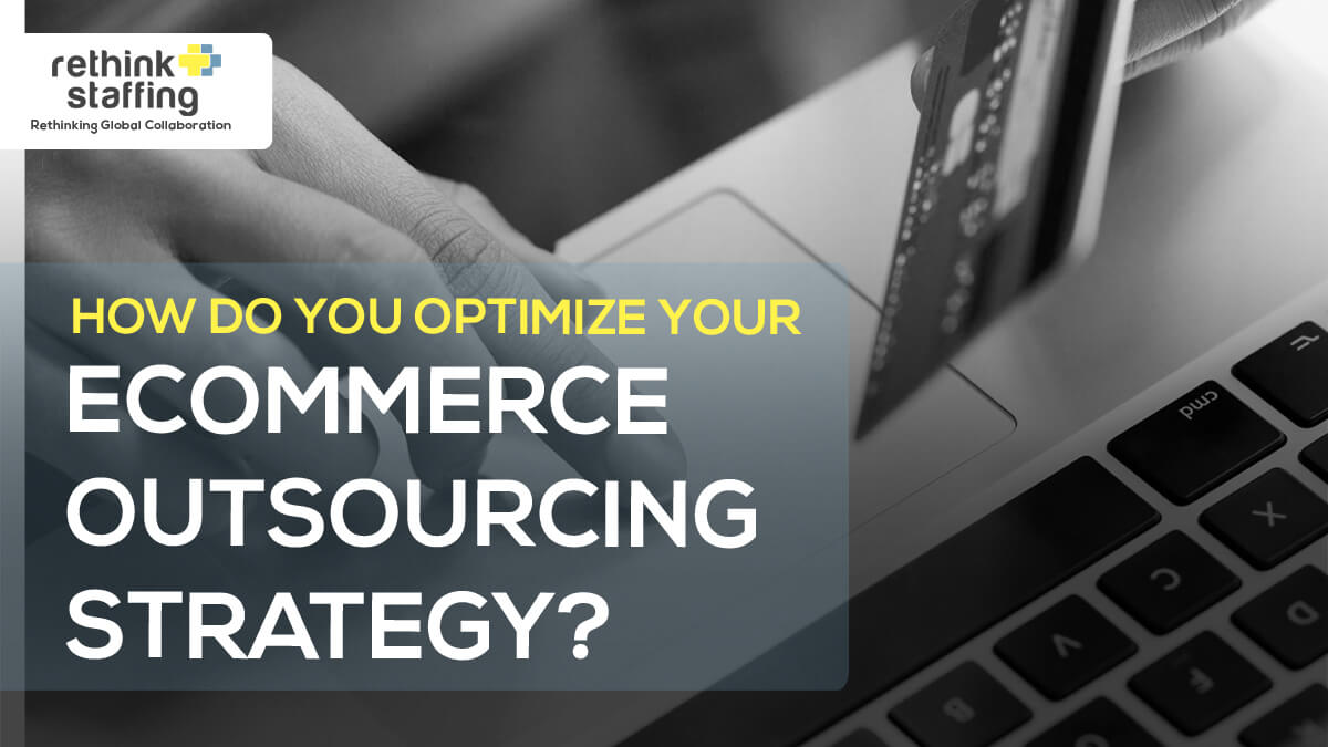How Do You Optimize Your eCommerce Outsourcing Strategy