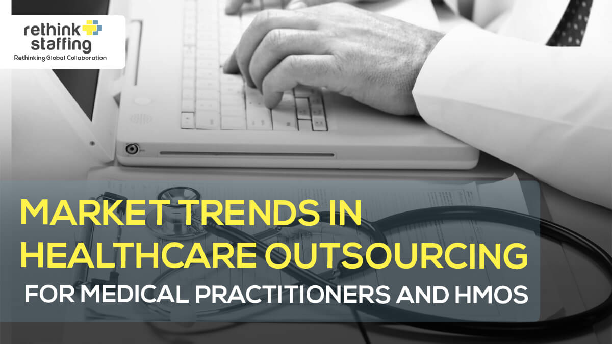 Market Trends in Healthcare Outsourcing for Medical Practitioners and HMOs