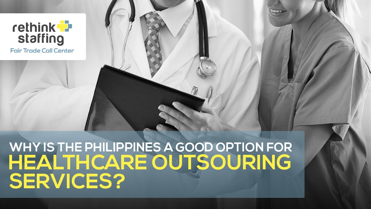 Why is the Philippines a Good Option for Healthcare Outsourcing Services?