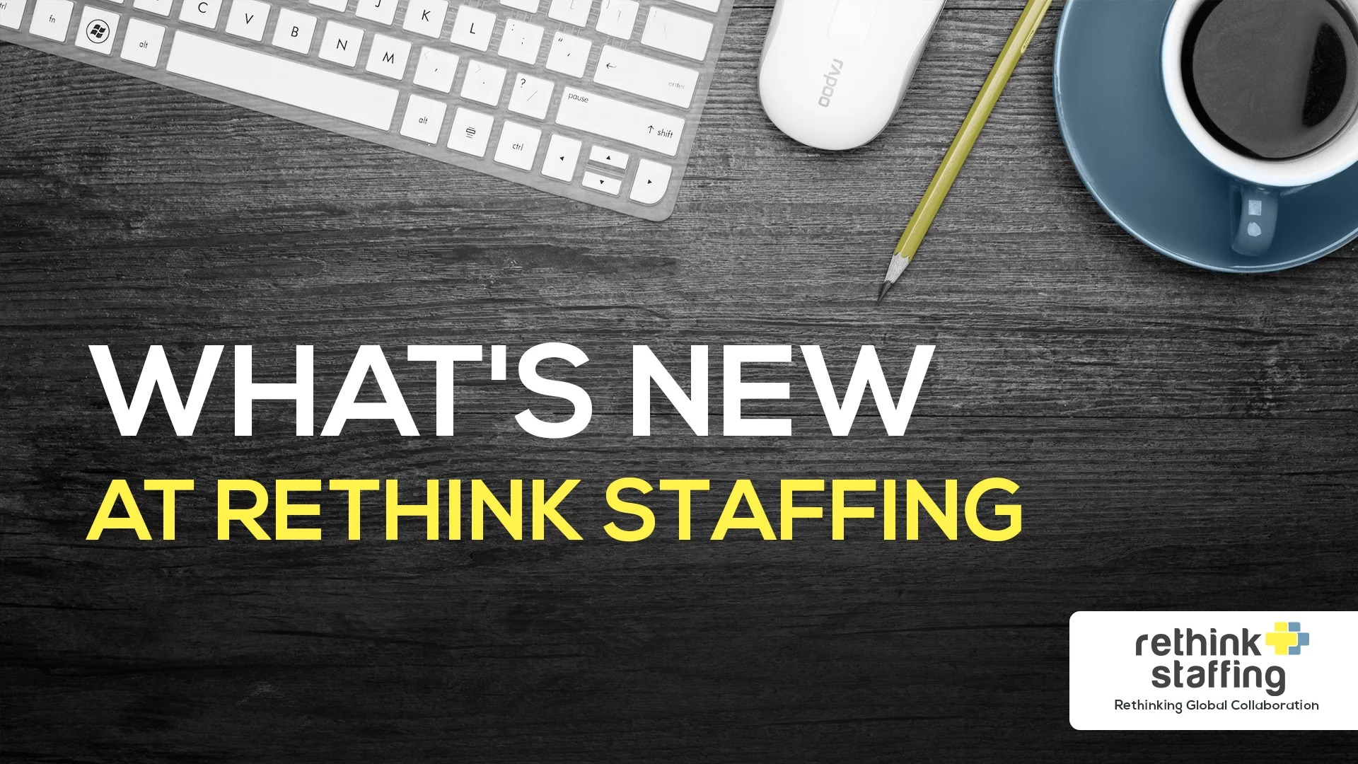 whats-new-at-rethink-staffing